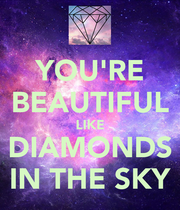 youre beautiful like diamonds in the sky poster