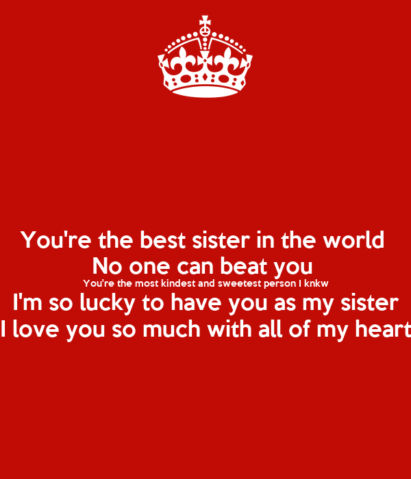 Youre The Best Sister In The World No One Can Beat You Youre The