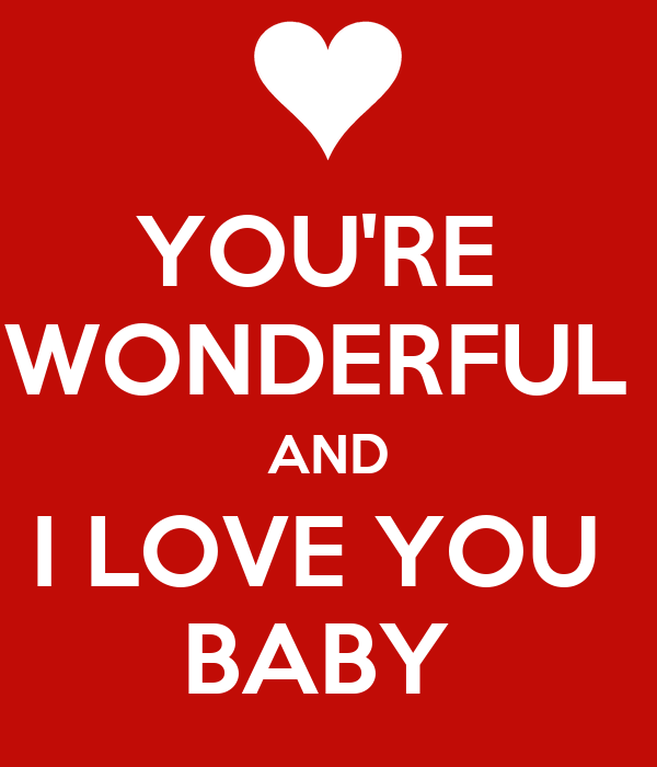 YOU'RE WONDERFUL AND I LOVE YOU BABY Poster | Ashton | Keep Calm-o ...