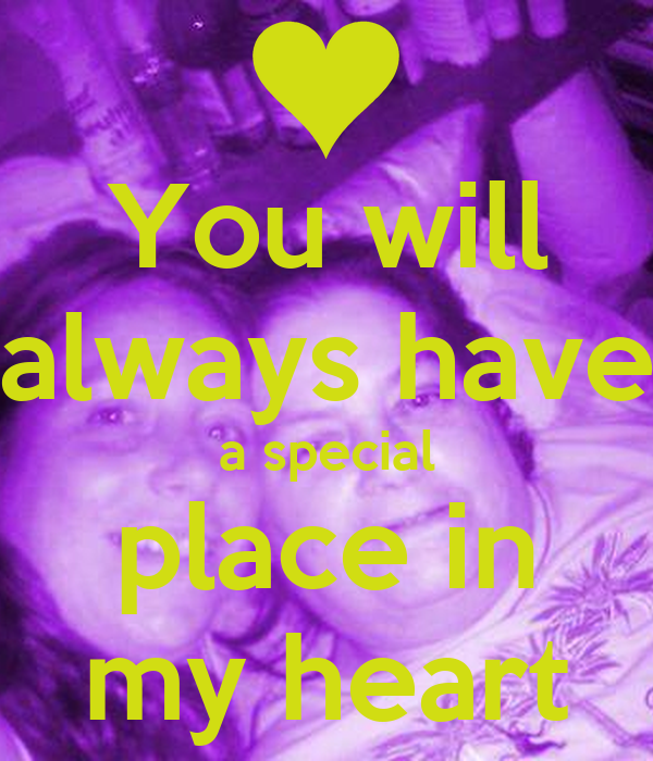 You Will Always Have A Special Place In My Heart Poster Lallapop