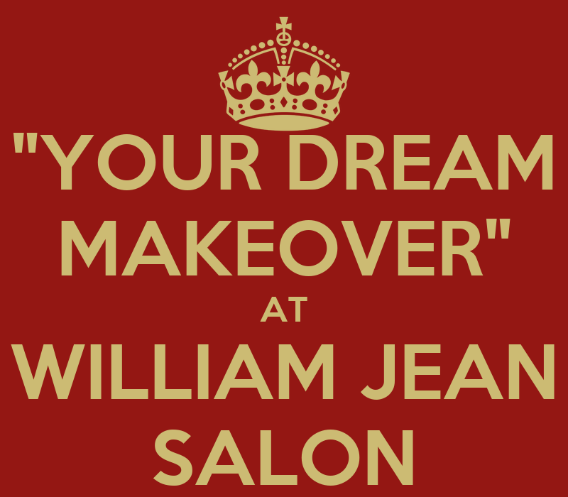 Your Dream Makeover At William Jean Salon Poster