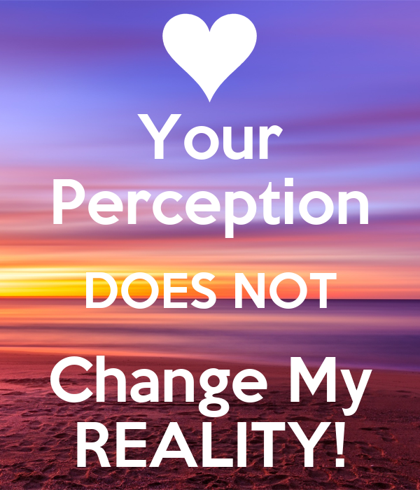 changing one s perception But, more interesting, a headline changes the way people read an article and   as a result of these shifts in perception, problems arise when a.