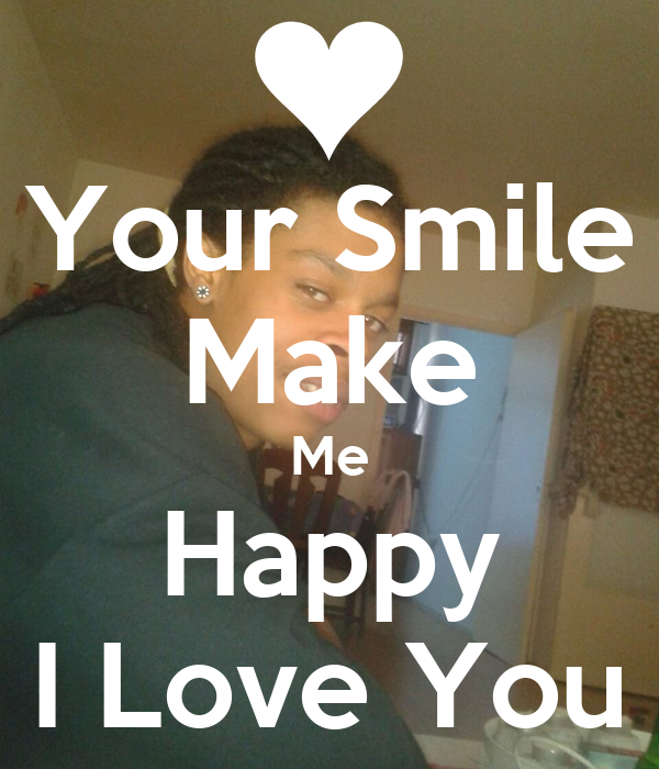Your Smile Make Me Happy I Love You Poster Aardbei Keep Calm O Matic