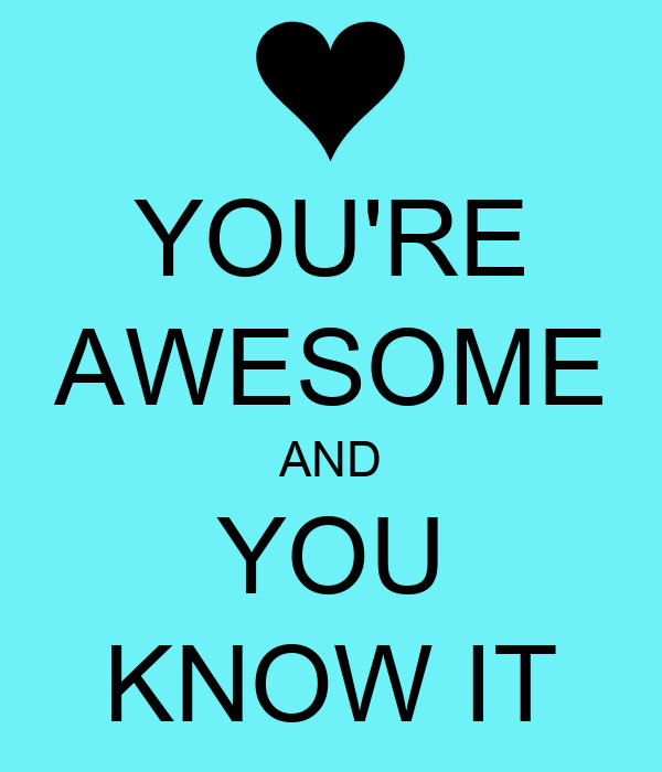 you re awesome and you know it poster emma keep calm o matic