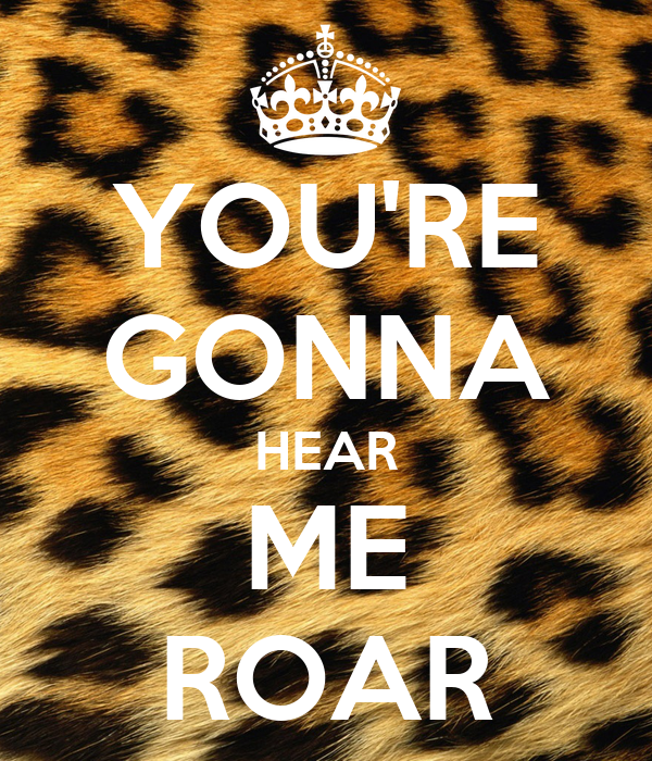 Gallery Youre Gonna Hear Me Roar Katy Perry