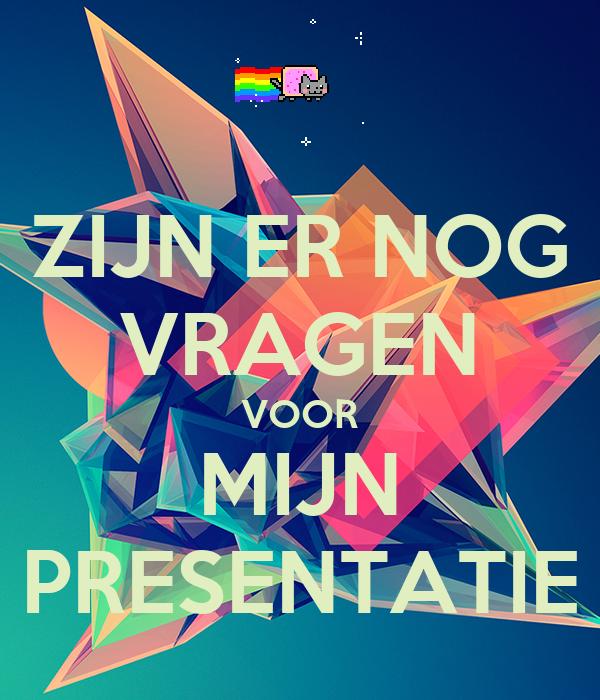 Not For Sale >> ZIJN ER NOG VRAGEN VOOR MIJN PRESENTATIE Poster | Yarex | Keep Calm-o-Matic